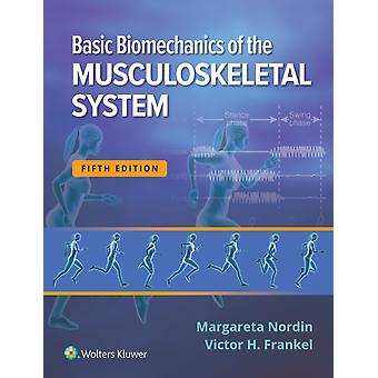 Basic Biomechanics of the Musculoskeletal System by Nordin