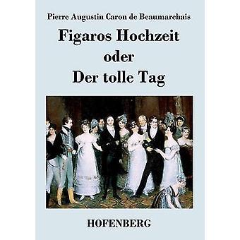 Figaros Hochzeit oder an Der tolle Tag af Beaumarchais & Pierre Augustin Caron de