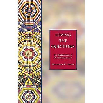 Amar las preguntas Una exploración del credo niceno