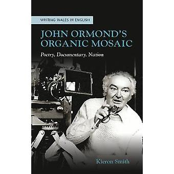 John Ormond's Organic Mosaic Poetry Documentary Nation University of Wales Press  Writing Wales in English