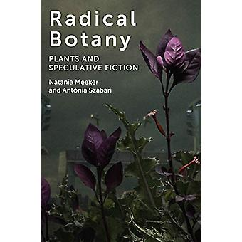 Radical Botany - Plants and Speculative Fiction by Natania Meeker - 97