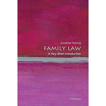 Family Law - A Very Short Introduction by Jonathan Herring - 978019966