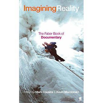Imaginer la réalité - le livre de Faber du documentaire (Main) par Kevin MacD