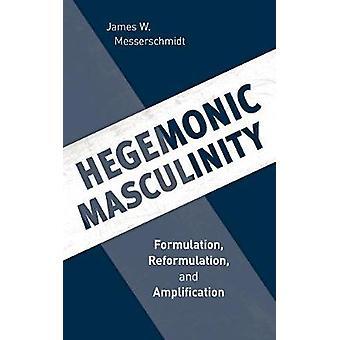 Hegemonische mannelijkheid - formulering - herformulering- en Amplificatio