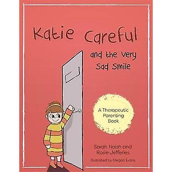 Katie vorsichtig und sehr traurigen Lächeln - eine Geschichte über Angst und Klammern