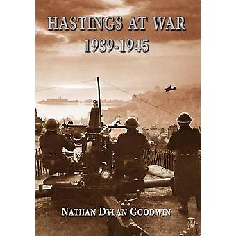 Hastings vid krig - 1939-1945 av Nathan Dylan Goodwin - 9781860776472 Bo