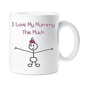I Love My Mummy This Much Girls Mug