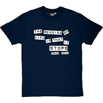 Franz Kafka Sinn des Lebens Zitat Herren T-Shirt
