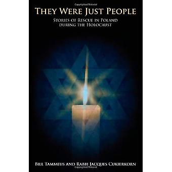 They Were Just People: Stories of Rescue in Poland During the Holocaust