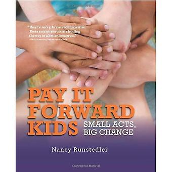 Pay It Forward Kids: Small Acts, Big Change