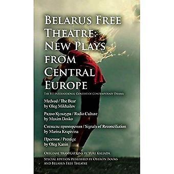 Belarus Free Theatre: Nouvelles pièces d'Europe centrale: le concours International de VII du drame contemporain (ICCD...