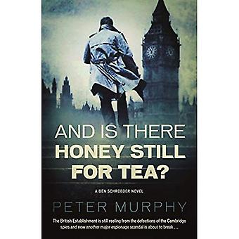 And Is There Honey Still For Tea? (Ben Schroeder)