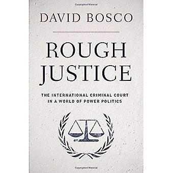 Rough Justice: Battaglia della Corte penale internazionale per il mondo, una accusa in un momento di difficoltà