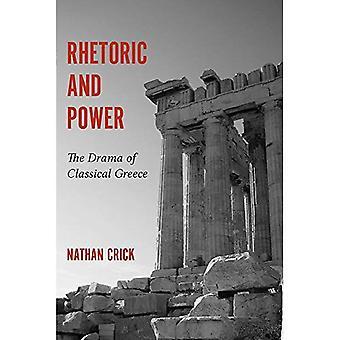 Retorik och makt: dramat av klassiska Grekland (studier i retorik/meddelande)