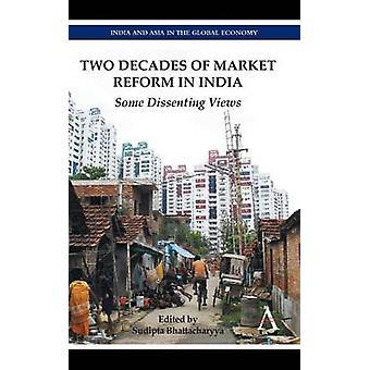 20 年間市場の改革インドの Bhattacharyya ・ Sudipta によっていくつかの反対意見