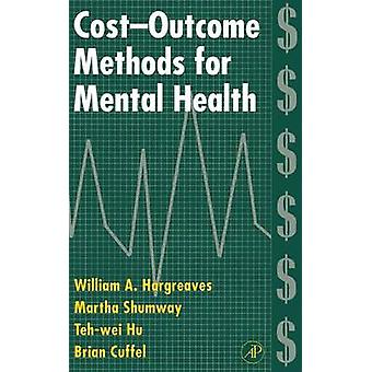 CostOutcome Methods for Mental Health by Hargreaves & William A.
