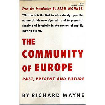 Die Gemeinschaft Europas Vergangenheit, Gegenwart und Zukunft von Mayne & Richard