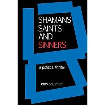 Schamanen Heilige und Sünder von Shulman & Cary