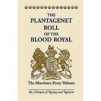 Il rotolo di Plantagenet di sangue reale il Volume di MortimerPercy di Ruvigny e Ranieval & marchese di