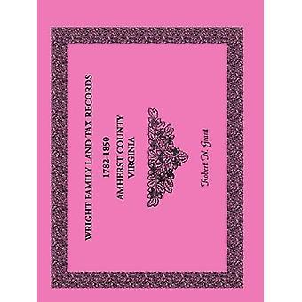 Wright Familie Land Tax Datensätze Amherst County Virginia 17821850 von Grant & Robert N.