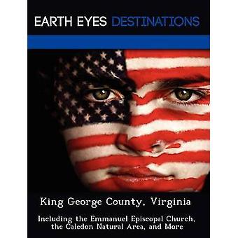 King George County Virginia herunder Emmanuel episkopale kirke Caledon naturområde m.m. af Martin & Martha