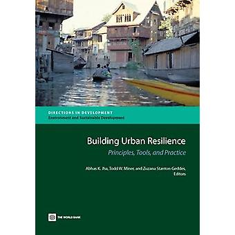 Building Urban Resilience Principles Tools and Practice by Jha & Abhas K.