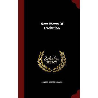 New Views Of Evolution by Conger & George Perrigo