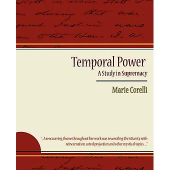 Temporal Power  A Study in Supremacy by Marie Corelli & Corelli