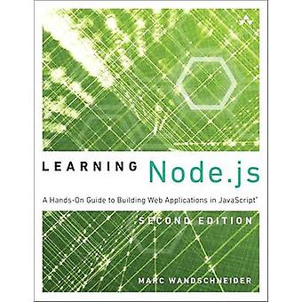 Learning Node.JS - A Hands-On Guide to Building Web Applications in Ja