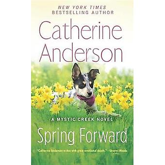 Spring Forward by Catherine Anderson - 9780399586347 Book
