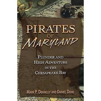 Pirates of Maryland - Plunder and High Adventure in the Chesapeake Bay