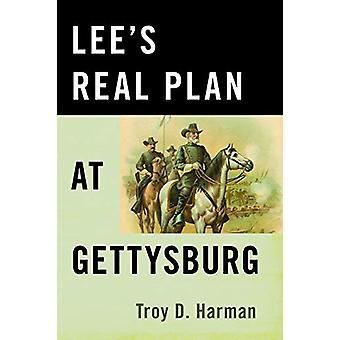 Lee'S Real Plan at Gettysburg by Lee'S Real Plan at Gettysburg - 9780