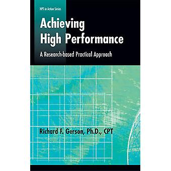 Achieving High Performance - Research-based Practical Approach by Rich