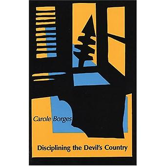 Disciplining the Devil's Country by Carole Borges - 9780914086772 Book