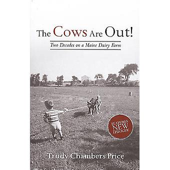 The Cows are Out! - Two Decades on a Maine Dairy Farm by Trudy Chamber