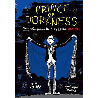 Prince of Dorkness - More Notes from a Totally Lame Vampire by Tim Col