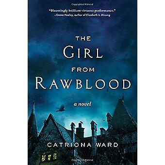 The Girl from Rawblood by Catriona Ward - 9781492637424 Book
