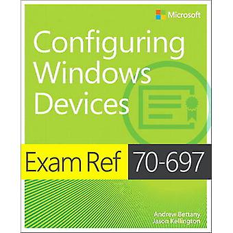 Exam Ref 70-697 Configuring Windows Devices by Andrew Bettany - Jason