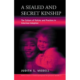 A Sealed and Secret Kinship - Policies and Practices in American Adopt