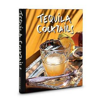 Tequila Cocktails by Brian Van Flandern - Harald Gottschalk - 9781614