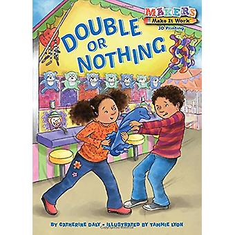 Double or Nothing - 3D Printing by Catherine Daly - 9781635920147 Book