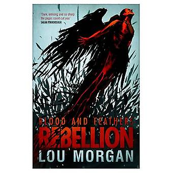 Blood and Feathers - Rebellion by Lou Morgan - 9781781081228 Book