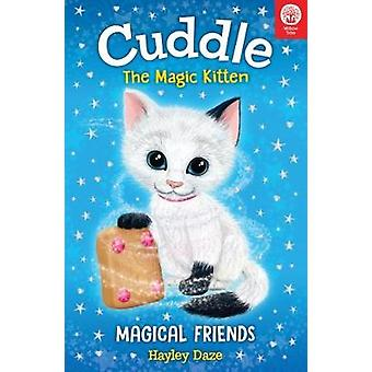 Cuddle the Magic Kitten Book 1 - Magical Friends by Hayley Daze - 9781