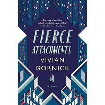 Fierce Attachments by Vivian Gornick - 9781907970658 Book