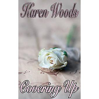 Covering Up by Karen Woods - 9781909360174 Book