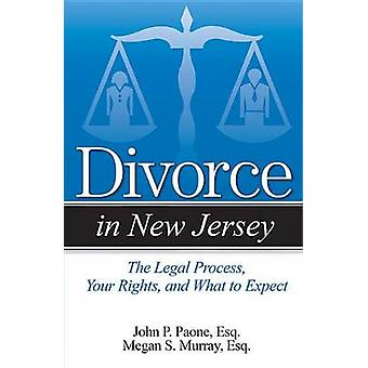 Divorce in New Jersey - The Legal Process - Your Rights - and What to