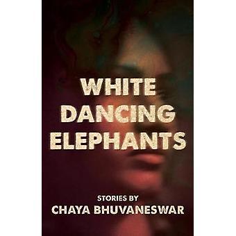 White Dancing Elephants by White Dancing Elephants - 9781945814617 Bo