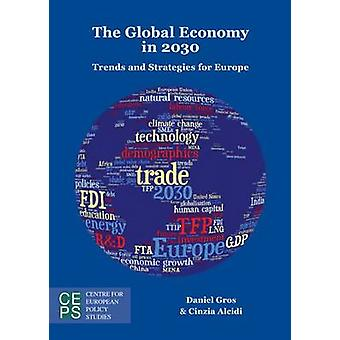 The Global Economy in 2030 - Trends and Strategies for Europe by Danie