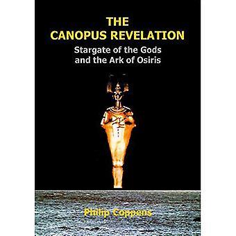 The Canopus Revelation: Stargate of the Gods and the Ark of Osiris: Stargate of the Gods and the Art of Osiris [Illustrated]