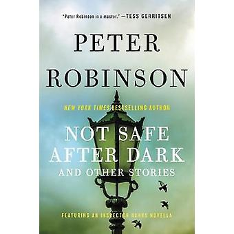 Not Safe After Dark - And Other Stories by Peter Robinson - 9780062673